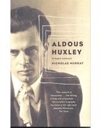 Aldous Huxley – An English Intellectual - MURRAY, NICHOLAS