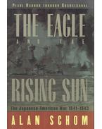 The Eagle and the Rising Sun – The Japanese-American War 1941-1943 - SCHOM, ALAN