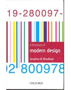A Dictionary of Modern Design - WOODHAM, JONATHAN M.