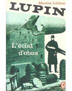 Lupin – L'eclat d'obus - Maurice Leblanc