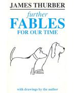 Further Fables for Our Time - Thurber, James