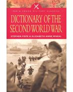 Dictionary of the Second World War - POPE, STEPHEN,  WHEAL, ELIZABETH-ANNE