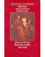 Buch der Lieder – Atta Troll - Heine, Heinrich