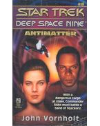 Star Trek – Deep Space Nine – Antimatter - John Vornholt