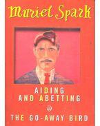 Aiding and Abetting – The Go-Away Bird - Spark, Muriel