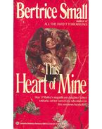 This Heart of Mine - Bertrice Small