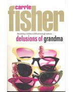 Delusions of Grandma - Fisher, Carrie