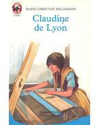 Claudine de Lyon - HELGERSON, MARIE-CHRISTINE