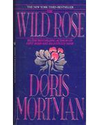 The Wild Rose - MORTMAN, DORIS