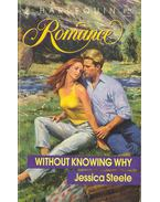 Without Knowing Why - Jessica Steele