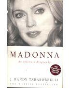 Madonna – An Intimate Biography - Randy J.Taraborrelli
