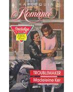 Troublemaker - Ker, Madeleine