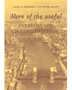 More of the Useful – Everyday Life in Conversation - BENEDICT, EDNA D. - HAASZ, EDITH SZ.