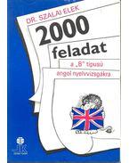 2000 feladat a B típusú angol nyelvvizsgákra - Dr. Szalai Elek