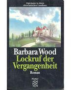 Lockruf der Vergangenheit (Titel des Originals: Curse this House) - Barbara Wood