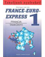 Tanuljunk nyelveket: France-Euro-Express 1. tankönyv + munkafüzet - SIOGNET, MICHEL – SZABÓ, ANITA