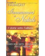 Innamorarsi a Natale - SMITH, KAREN ROSE – KENT, ALISON – GARNER, HAYLEY