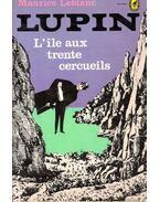 L'ile aux trente cercueils - Maurice Leblanc