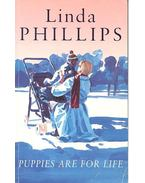 Puppies Are for Life - PHILLIPS, LINDA
