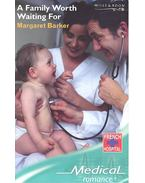 A Family Worth Waiting For - Barker, Margaret
