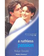A Ruthless Passion - Donald, Robyn