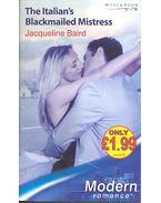The Italian's Blackmailed Mistress - Baird, Jacqueline