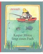 Kasper Mütze fäng einen Fisch - Janosch