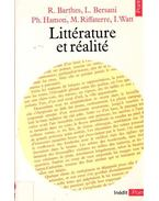 Litterature et realite - BARTHES R,  BERSANI L, HAMON PH, RIFFATERRE M, WATT I.