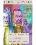 The Revolutions Trilogy - Doctor Copernicus; Kepler; The Newton Letter - Banville, John