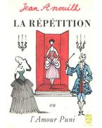 La repetition - Anouilh, Jean