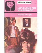 Love and No Marriage - Leigh, Roberta