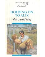 Holding on to Alex - Way, Margaret