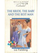 The Bride, the Baby and the Best Man - Fielding, Liz