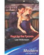 Kept by the Tycoon - Wilkinson, Lee