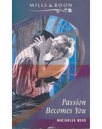 Passion Becomes You - Reid, Michelle