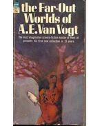 The Far-Out Worlds of A. E. Van Vogt - VAN VOGT, A.E.