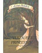 Die verzauberte Prinzessin - Bechstein, Ludwig