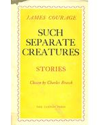 Such Separate Creatures - COURAGE, JAMES