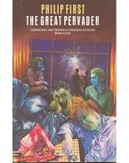 The Great Pervader - FIRST, PHILIP