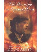 The Burning of Rachel Hayes - ALLYN, DOUG