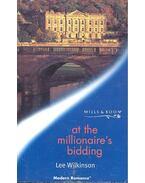 At the Millionaire's Bidding - Wilkinson, Lee