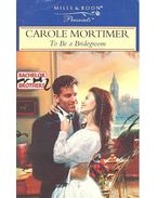 To Be a Bridegroom - Mortimer, Carole