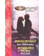 Betrayed Birthright; Mistaken for a Mistress - WHITEFEATHER, SHERI -  GOLD, KRISTI