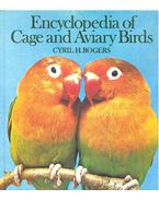 Encyclopedia of Cage and Aviary Birds - ROGERS, CYRIL H.