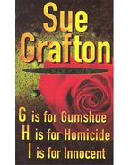 Omnibus – G is for Gumshoe; H is for Homicide; I is for Innocent - Sue Grafton