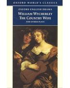 The Country Wife and Other Plays - Wycherley, William