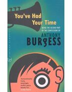 You've Had Your Time - Anthony Burgess
