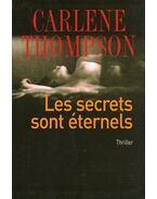Les secrets sont éternels - THOMPSON, CARLENE