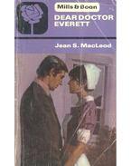 Dear Doctor Everett - MacLEOD, JEAN S.