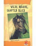 Wilde Mähne, sanfte Blick - HAVELAND, BECKY